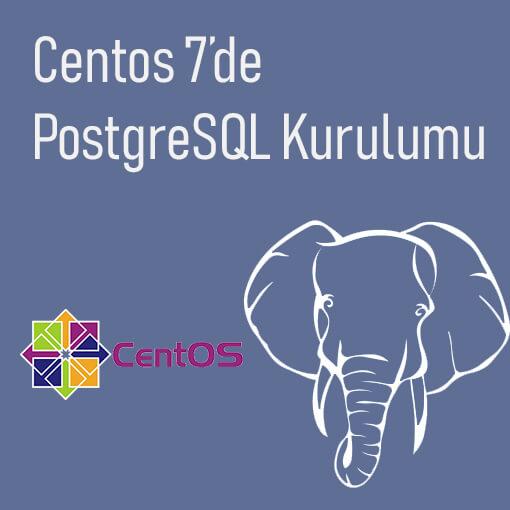 Centos 7'de PostgreSQL Kurulumu
